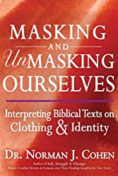 Masking and Unmasking Ourselves: Interpreting Biblical Texts on Clothing & Identity