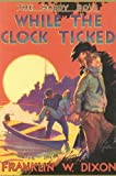 Image of While the Clock Ticked (Hardy Boys, Book 11)