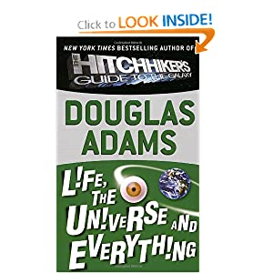 Life, the Universe and Everything (Hitchhiker's Trilogy) by Douglas Adams