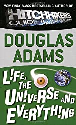 Douglas Adams - The Hitchhiker's Guide to the Galaxy - Life, the Universe and Everything