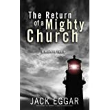 The Return of a Mighty Church: A Modern Fable ~ Jack Eggar