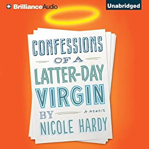 Confessions of a Latter-Day Virgin Audiobook