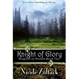 Knight of Glory (Kingdom of Arnhem, Book 2) ~ Nicole Zoltack