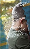 Health and Social Care Level 3 diploma Unit 304 Principles of implementing duty of care