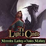 To Light a Candle: The Obsidian Trilogy, Book 2 (       UNABRIDGED) by Mercedes Lackey, James Mallory Narrated by Susan Ericksen
