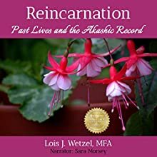 Reincarnation: Past Lives and the Akashic Record Audiobook by Lois J. Wetzel Narrated by Sara Morsey