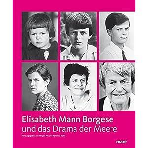 Elisabeth Mann Borgese und Das Drama der Meere