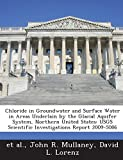 img - for Chloride in Groundwater and Surface Water in Areas Underlain by the Glacial Aquifer System, Northern United States: Usgs Scientific Investigations Rep book / textbook / text book