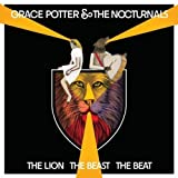 Grace Potter & The Nocturnals The Lion The Beast The Beat