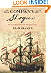 The Company and the Shogun: The Dutch...