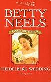 Heidelburg Wedding (Betty Neels Collector's Editions) Betty Neels