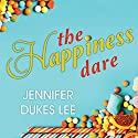 The Happiness Dare: Pursuing Your Heart's Deepest, Holiest, and Most Vulnerable Desire Audiobook by Jennifer Dukes Lee Narrated by Rachel Dulude