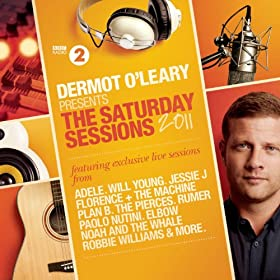 Dermot O'Leary Presents The Saturday Sessions 2011