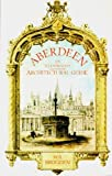 Aberdeen: An Illustrated Architectural Guide (Rias Landmark Guides V004)