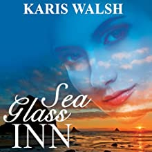 Sea Glass Inn (       UNABRIDGED) by Karis Walsh Narrated by Teri Clark Linden