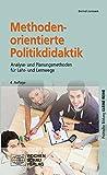 Methodenorientierte Politikdidaktik: Analyse- und Planungsmethoden für Lehr- und Lernwege