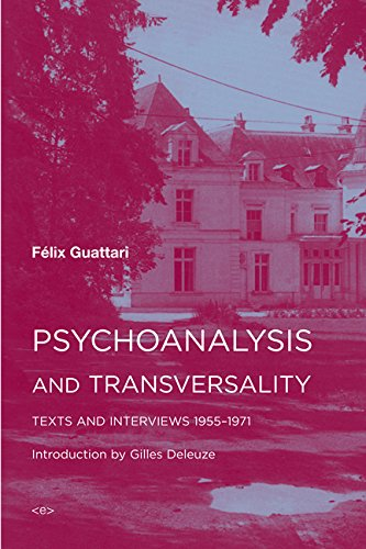 Psychoanalysis and Transversality: Texts and Interviews 1955—1971 (Semiotext(e) / Foreign Agents)