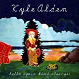 Kyle Alden - Hello Again Kind Stranger