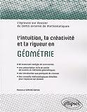 echange, troc Florence Soriano-Gafiuk - L'intuition, la créativité et la rigueur en géométrie : L'épreuve sur dossier du CAPES externe de mathématiques