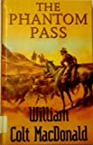 Phantom Pass (0754081206) by William Colt MacDonald