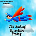 The Farting Superhero Freddy | Jeffrey Jeschke