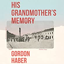 His Grandmother's Memory: A Ghost Story Audiobook by Gordon Haber Narrated by Daniel A. Guttenberg