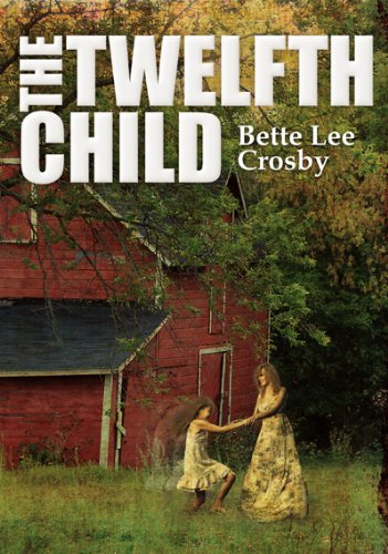 Kindle Daily Deals For Thursday, Jan. 24 – 4 Bestselling Titles, Each $1.99 or Less! plus A Freebie From Bette Lee Crosby, The Twelfth Child