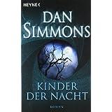 """Kinder der Nacht: Romanvon """"Dan Simmons"""""""