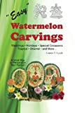img - for Easy Watermelon Carvings book / textbook / text book