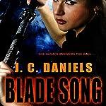 Blade Song   J. C. Daniels