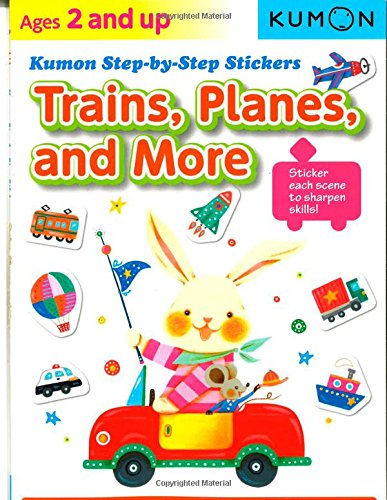 Trains, Planes, and More (Kumon Step-By-Step Stickers)