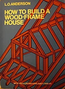 How to Build a Wood-Frame House, (Dover Pictorial Archives) Leroy Oscar Anderson