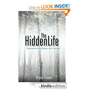 The Hidden Life: Living Inside-Out to Release God's Blessing