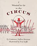 img - for I Wanted to Go to the Circus book / textbook / text book