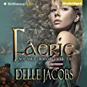 Faerie (       UNABRIDGED) by Delle Jacobs Narrated by Simon Vance