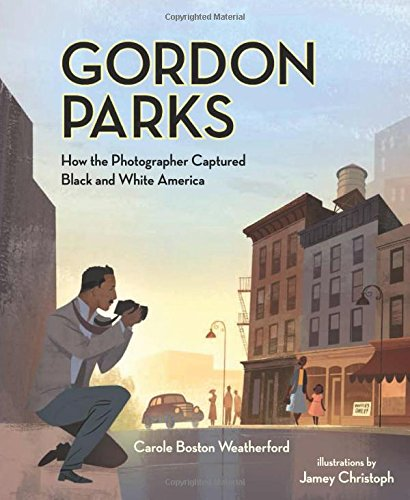 Gordon Parks: How the Photographer Captured Black and White America PDF