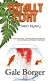 img - for Totally Fishy by Gale Borger (2011-07-09) book / textbook / text book