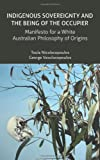 img - for Indigenous Sovereignty and the Being of the Occupier: Manifesto for a White Australian Philosophy of Origins (Transmission) book / textbook / text book
