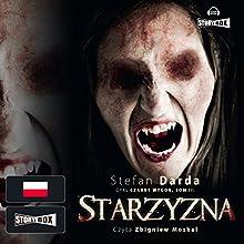 Starzyzna Audiobook by Stefan Darda Narrated by Zbigniew Moskal