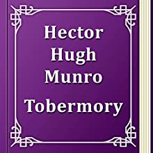 Tobermory (       UNABRIDGED) by Hector Hugh Munro Narrated by Anastasia Bertollo