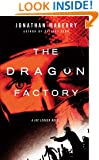 The Dragon Factory (Joe Ledger)