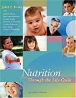 Nutrition Through the Life Cycle with InfoTrac by Brown