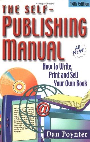 The Self-Publishing Manual: How to Write, Print and Sell Your Own Book (Self-Publishing Manual: How to Write, Print, & Sell Your Own Book)