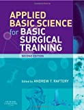 img - for By Andrew T Raftery BSc MBChBHons MD FRCSEng FRCSEd Applied Basic Science for Basic Surgical Training, 2e (MRCS Study Guides) (2nd Second Edition) [Paperback] book / textbook / text book