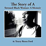 img - for The Story of a Stressed Black Woman book / textbook / text book