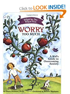 What to Do When You Worry Too Much: A Kid's Guide to Overcoming Anxiety (What to Do Guides for Kids) [Paperback] — by Dawn Huebner (Author), Bonnie Matthews (Illustrator)