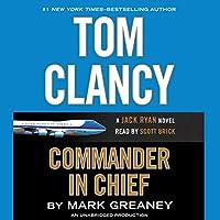 Tom Clancy Commander-in-Chief Hörbuch von Mark Greaney Gesprochen von: Scott Brick
