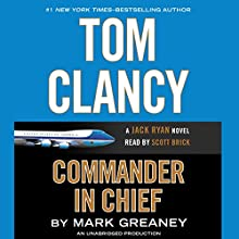 Tom Clancy Commander-in-Chief Audiobook by Mark Greaney Narrated by Scott Brick