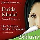 Das Mädchen, das den IS besiegte: Faridas Geschichte Hörbuch von Andrea C. Hoffmann, Farida Khalaf Gesprochen von: Julia Nachtmann