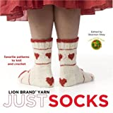 Lion Brand Yarn: Just Socks: Favorite Patterns to Knit and Crochet Crochet and Knitting Book
